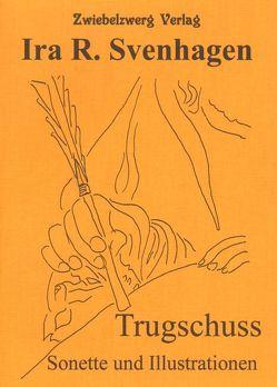 Trugschuss von Svenhagen,  Ira R