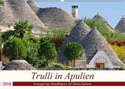 Trulli in Apulien – Einzigartige Rundhäuser im Süden Italiens (Wandkalender 2018 DIN A2 quer) von LianeM,  k.A.