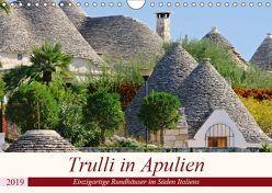 Trulli in Apulien – Einzigartige Rundhäuser im Süden Italiens (Wandkalender 2019 DIN A4 quer) von LianeM