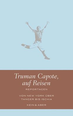 Truman Capote, auf Reisen von Capote,  Truman, Ingendaay,  Marcus