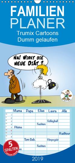 Trumix Cartoons – Dumm gelaufen – Familienplaner hoch (Wandkalender 2019 , 21 cm x 45 cm, hoch) von (Reinhard Trummer),  Trumix.de