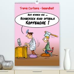 Trumix Cartoons – Gesundheit (Premium, hochwertiger DIN A2 Wandkalender 2021, Kunstdruck in Hochglanz) von (Reinhard Trummer),  Trumix