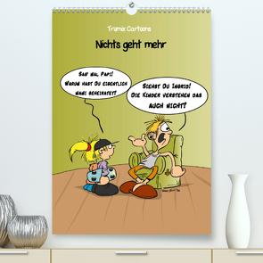 Trumix Cartoons – Nichts geht mehr (Premium, hochwertiger DIN A2 Wandkalender 2021, Kunstdruck in Hochglanz) von (Reinhard Trummer),  Trumix