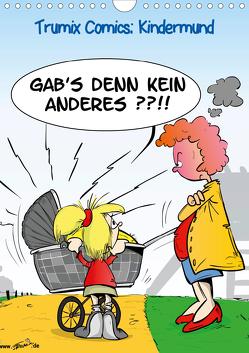 Trumix Comics: Kindermund (Wandkalender 2020 DIN A4 hoch) von Trummer,  Reinhard