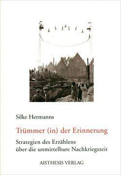 Trümmer (in) der Erinnerung von Hermanns,  Silke