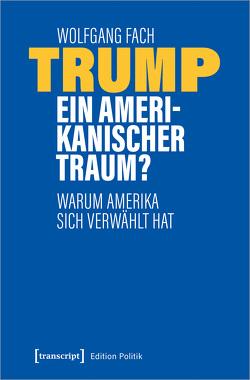 Trump – ein amerikanischer Traum? von Fach,  Wolfgang