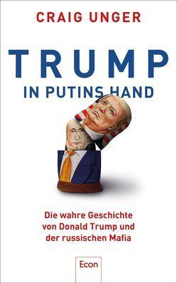 Trump in Putins Hand von Dierlamm,  Helmut, Juraschitz,  Norbert, Petersen,  Karsten, Pfeiffer,  Thomas, Unger,  Craig