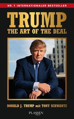 Trump: The Art of the Deal von Schulz,  Matthias, Schwartz,  Tony, Trump,  Donald J.