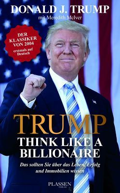 Trump: Think like a Billionaire von Seedorf,  Philipp, Trump,  Donald J.