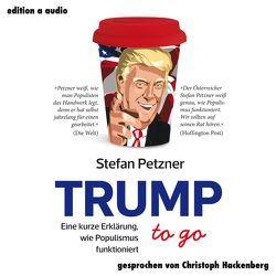 Trump to go von Hackenberg,  Christoph, Petzner,  Stefan