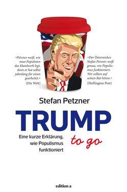 Trump to go von Petzner,  Stefan