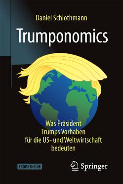 Trumponomics von Schlothmann,  Daniel