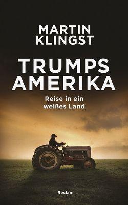 Trumps Amerika von Klingst,  Martin
