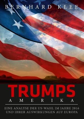 Trumps Amerika von Klee,  Bernhard