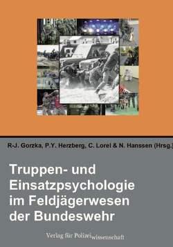 Truppen- und Einsatzpsychologie im Feldjägerwesen der Bundeswehr von Gorzka,  R-J., Hanssen,  N., Herzberg,  P Y, Lorei,  Clemens