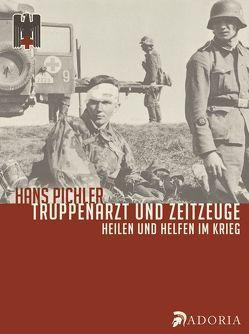 Truppenarzt und Zeitzeuge von Pichler,  Hans