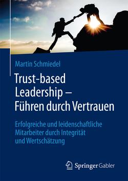 Trust-based Leadership – Führen durch Vertrauen von Schmiedel,  Martin