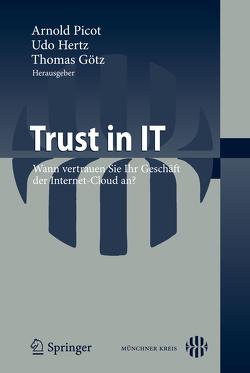 Trust in IT von Goetz,  Thomas, Hertz,  Udo, Picot,  Arnold