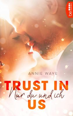Trust in Us – Nur du und ich von Waye,  Annie