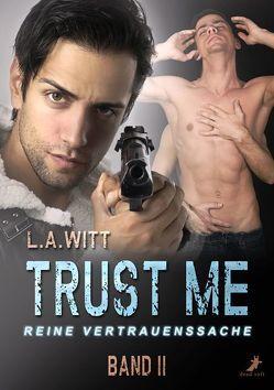 Trust me – reine Vertrauenssache von Seidel,  Lena, Witt,  L.A.