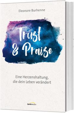 Trust & Praise von Burhenne,  Eleonore