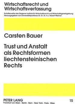 Trust und Anstalt als Rechtsformen liechtensteinischen Rechts von Bauer,  Carsten