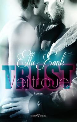 Trust – Vertraue von Externbrink,  Ellen, Frank,  Ella, translations,  externbrink