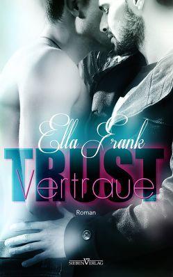 Trust – vertraue von Frank,  Ella