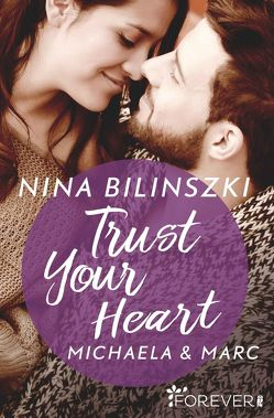 Trust Your Heart von Bilinszki,  Nina