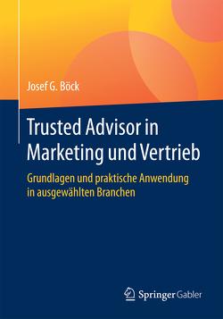 Trusted Advisor in Marketing und Vertrieb von Boeck,  Josef G.