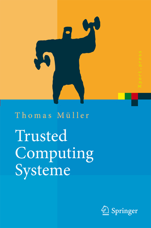 Trusted Computing Systeme von Caspers,  Thomas, Mueller,  Thomas