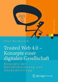 Trusted Web 4.0 – Konzepte einer digitalen Gesellschaft von Berberich,  Olaf