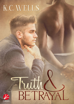 Truth & Betrayal von Scholze,  Susanne, Wells,  K.C.