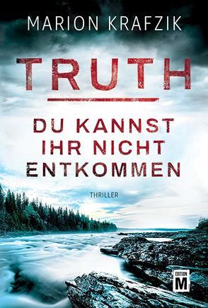 Truth – Du kannst ihr nicht entkommen von Krafzik,  Marion