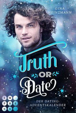 Truth or Date. Der Dating-Adventskalender (Take a Chance 2) von Heinzmann,  Gina