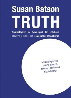 TRUTH von Batson,  Susan, Binoche,  Juliette, Fuhrmann,  Sarah, Haneke,  Michael, Kidman,  Nicole