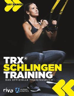 TRX®-Schlingentraining von Dawes,  Jay