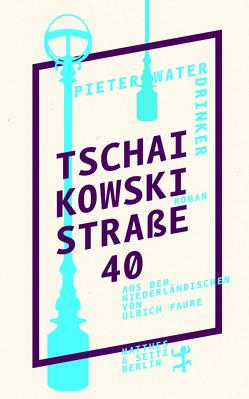 Tschaikowskistraße 40 von Faure,  Ulrich, Waterdrinker,  Pieter