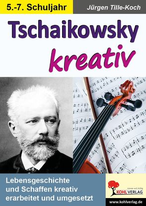 Tschaikowsky kreativ von Tille-Koch,  Jürgen