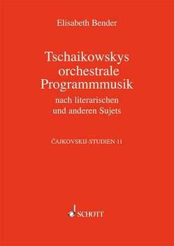 Tschaikowskys Programmusik von Bender,  Elisabeth