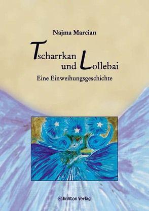 Tscharrkan und Lollebai von Marcian,  Najma, Schulz,  Diana