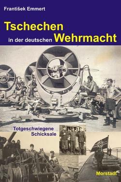Tschechen in der deutschen Wehrmacht von Bauer,  Bauer, Emmert,  Franktišek
