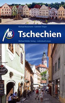 Tschechien Reiseführer Michael Müller Verlag von Bussmann,  Michael, Tröger,  Gabriele