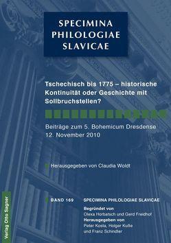 Tschechisch bis 1775 – historische Kontinuität oder Geschichte mit Sollbruchstellen? von Woldt,  Claudia