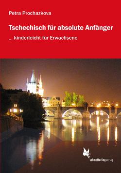 Tschechisch für absolute Anfänger (Lehrbuch) von Prochazkova,  Petra