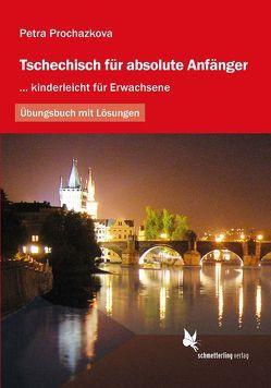 Tschechisch für absolute Anfänger (Übungsbuch) von Prochazkova,  Petra