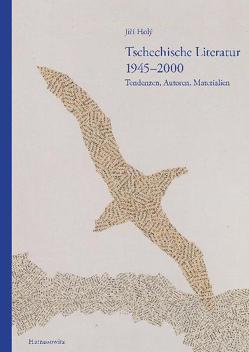 Tschechische Literatur 1945–2000 Tendenzen, Autoren, Materialien von Holý,  Jirí, Vintr,  Hanna, Zand,  Gertraude