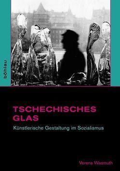 Tschechisches Glas von Wasmuth,  Verena