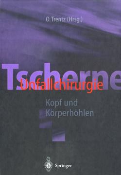 Tscherne Unfallchirurgie von Henkel,  R., Kühn,  Jörg, Roth,  P., Schütze,  H.J., Trentz,  O.