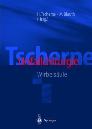 Tscherne Unfallchirurgie von Bastian,  L., Blauth,  Michael, Jeanneret,  B., Knop,  C., Kühn,  Jörg, Moulin,  P., Müller-Vahl,  H., Schmidt,  U., Schratt,  H.E., Tscherne,  Harald, Wippermann,  B.